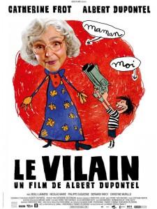 """Affiche de """"Le vilain"""", d'Albert Dupontel"""