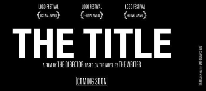 THE TITLE, un film écrit par son auteur, réalisé par le réalisateur...
