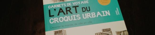 L'art du croquis urbain, le livre pour lequel nous allons tous céder