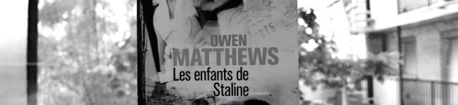 Les enfants de Staline, d'Owen Matthews